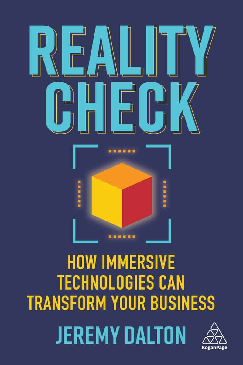 Must Read VR Book Reality Check: How Immersive Technologies Can Transform Your Business the Book