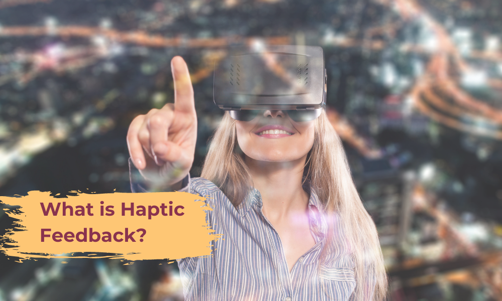 Haptic feedback in action through VR