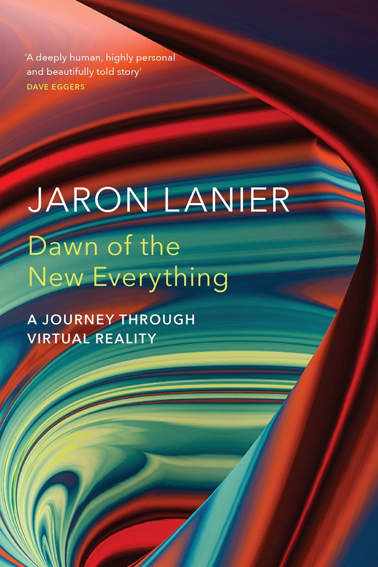 Dawn of the New Everything A Journey Through Virtual Reality book cover.